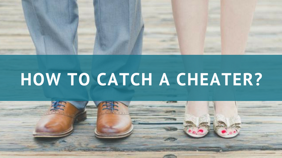 How-to-catch-a-cheater-